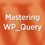 WP_Query Methods