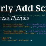 Adding Scripts When Needed - Enqueue Scripts Wordpress